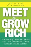 "Meet and Grow Rich. How to Easily Create and Operate Your Own ""Mastermind"" Group for Health, Wealth, and More"