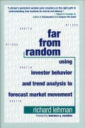 Far from Random. Using Investor Behavior and Trend Analysis to Forecast Market Movement