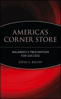 America's Corner Store. Walgreen's Prescription for Success