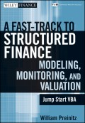 A Fast Track To Structured Finance Modeling, Monitoring and Valuation. Jump Start VBA