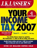 J.K. Lasser's Your Income Tax 2007. For Preparing Your 2006 Tax Return
