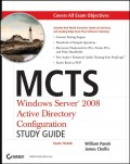MCTS Windows Server 2008 Active Directory Configuration Study Guide. Exam 70-640