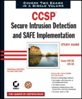 CCSP: Secure Intrusion Detection and SAFE Implementation Study Guide. Exams 642-531 and 642-541