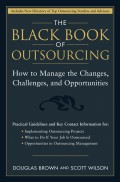 The Black Book of Outsourcing. How to Manage the Changes, Challenges, and Opportunities