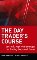 The Day Trader's Course. Low-Risk, High-Profit Strategies for Trading Stocks and Futures