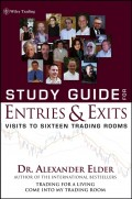 Study Guide for Entries and Exits, Study Guide. Visits to 16 Trading Rooms