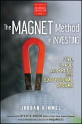 The MAGNET Method of Investing. Find, Trade, and Profit from Exceptional Stocks