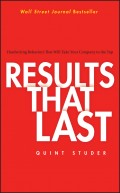 Results That Last. Hardwiring Behaviors That Will Take Your Company to the Top