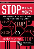 Stop and Make Money. How To Profit in the Stock Market Using Volume and Stop Orders