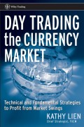 Day Trading the Currency Market. Technical and Fundamental Strategies To Profit from Market Swings
