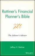 Rattiner's Financial Planner's Bible. The Advisor's Advisor