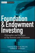 Foundation and Endowment Investing. Philosophies and Strategies of Top Investors and Institutions