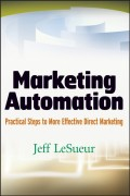 Marketing Automation. Practical Steps to More Effective Direct Marketing