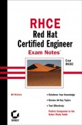 RHCE: Red Hat Certified Engineer Exam Notes. Exam RH302