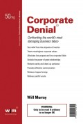 Corporate Denial. Confronting the World's Most Damaging Business Taboo
