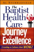 The Baptist Health Care Journey to Excellence. Creating a Culture that WOWs!