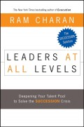 Leaders at All Levels. Deepening Your Talent Pool to Solve the Succession Crisis
