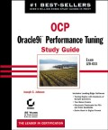 OCP: Oracle9i Performance Tuning Study Guide. Exam 1Z0-033