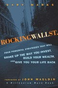 Rocking Wall Street. Four Powerful Strategies That will Shake Up the Way You Invest, Build Your Wealth And Give You Your Life Back