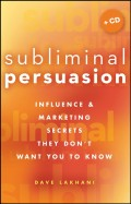 Subliminal Persuasion. Influence & Marketing Secrets They Don't Want You To Know
