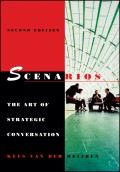 Scenarios. The Art of Strategic Conversation