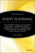 Event Planning. The Ultimate Guide To Successful Meetings, Corporate Events, Fundraising Galas, Conferences, Conventions, Incentives and Other Special Events