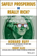 Safely Prosperous or Really Rich. Choosing Your Personal Financial Heaven