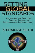 Setting Global Standards. Guidelines for Creating Codes of Conduct in Multinational Corporations