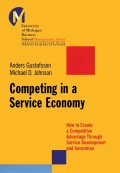 Competing in a Service Economy. How to Create a Competitive Advantage Through Service Development and Innovation