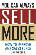 You Can Always Sell More. How to Improve Any Sales Force