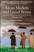 Mean Markets and Lizard Brains. How to Profit from the New Science of Irrationality