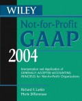 Wiley Not-for-Profit GAAP 2004. Interpretation and Application of Generally Accepted Accounting Principles for Not-for-Profit Organizations