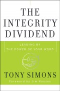 The Integrity Dividend. Leading by the Power of Your Word