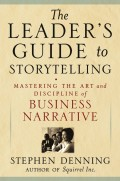 The Leader's Guide to Storytelling. Mastering the Art and Discipline of Business Narrative