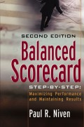 Balanced Scorecard Step-by-Step. Maximizing Performance and Maintaining Results