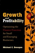 Growth and Profitability. Optimizing the Finance Function for Small and Emerging Businesses