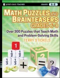 Math Puzzles and Brainteasers, Grades 6-8. Over 300 Puzzles that Teach Math and Problem-Solving Skills