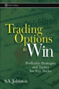 Trading Options to Win. Profitable Strategies and Tactics for Any Trader