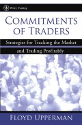 Commitments of Traders. Strategies for Tracking the Market and Trading Profitably