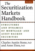 The Securitization Markets Handbook. Structures and Dynamics of Mortgage - and Asset-Backed Securities