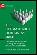 The Ultimate Book of Business Skills. The 100 Most Important Techniques for Being Successful in Business