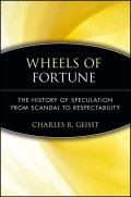 Wheels of Fortune. The History of Speculation from Scandal to Respectability