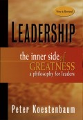 Leadership, New and Revised. The Inner Side of Greatness, A Philosophy for Leaders