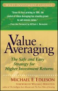 Value Averaging. The Safe and Easy Strategy for Higher Investment Returns