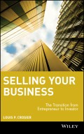 Selling Your Business. The Transition from Entrepreneur to Investor