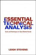 Essential Technical Analysis. Tools and Techniques to Spot Market Trends
