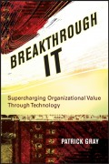 Breakthrough IT. Supercharging Organizational Value Through Technology