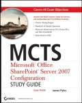 MCTS Microsoft Office SharePoint Server 2007 Configuration Study Guide. Exam 70-630