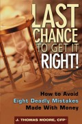 Last Chance to Get It Right!. How to Avoid Eight Deadly Mistakes Made with Money