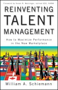 Reinventing Talent Management. How to Maximize Performance in the New Marketplace